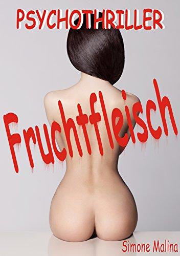 Buchseite und Rezensionen zu 'Fruchtfleisch - Psychothriller' von Simone Malina