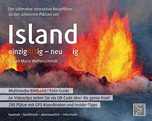 Der ultimative interaktive Reiseführer zu den schönsten Plätzen von Island: einzigArtig - neuArtig
