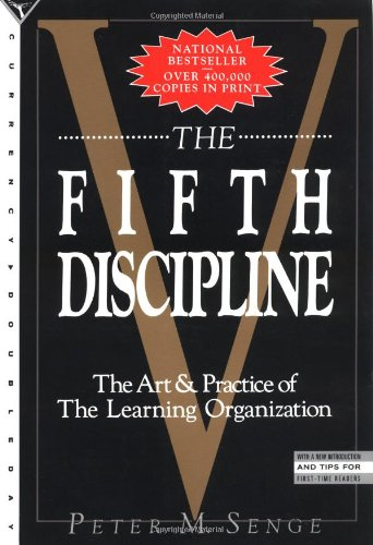 The Fifth Dicipline: The Art and Practice of the Learning Organisation