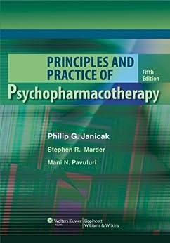 Principles and Practice of Psychopharmacotherapy (PRINCIPLES & PRAC PSYCHOPHARMACOTHERAPY (JANICAK)) de [Janicak, Philip G., Marder, Stephen R., Pavuluri, Mani N.]