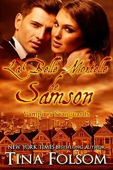 La Belle Mortelle de Samson (Les Vampires Scanguards t. 1) par [Folsom, Tina]