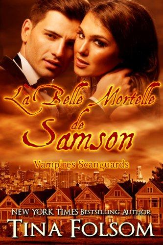 Couverture du livre La Belle Mortelle de Samson (Les Vampires Scanguards t. 1)