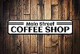 qidushop Señal de ubicación Personalizada para cafetería de Main Street Coffee Shop, decoración de café, Amante de la Cocina, decoración de Pared de Metal, Arte de Tienda, Bar, Garaje, Aluminio