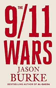 The 9/11 Wars by [Burke, Jason]