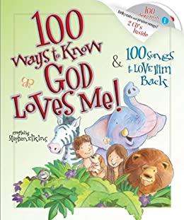 100 Ways to Know God Loves Me, 100 Songs to Love Him Back par [Elkins, Stephen]