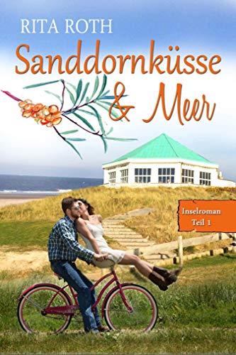Sanddornküsse & Meer: Ein Norderney-Liebesroman (Insel-Roman 1) (Wach Schokolade)