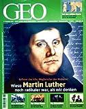 GEO Magazin 2007, Nr. 11 November - Wieso Martin Luther noch radikaler war als wir denken, Leben im Eis, Soweto, Wirbeltiere, Elfenbeinspecht, Chinas Umwelt, Polarexpedition