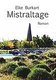Mistraltage: Ein Provence-Roman