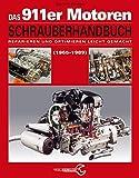 Das Porsche 911er Motoren Schrauberhandbuch - Reparieren und Optimieren leicht gemacht: Alle Porsche...