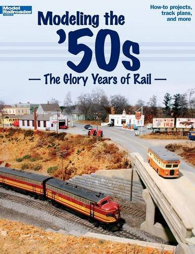 modeling-the-50s-the-glory-years-of-rail-model-railroader