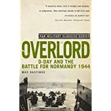 Overlord: D-Day and the Battle for Normandy 1944 (Pan Military Classics) by Max Hastings (2010-05-21)