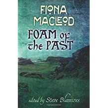 Foam of the Past by Fiona MacLeod (2014-04-30)