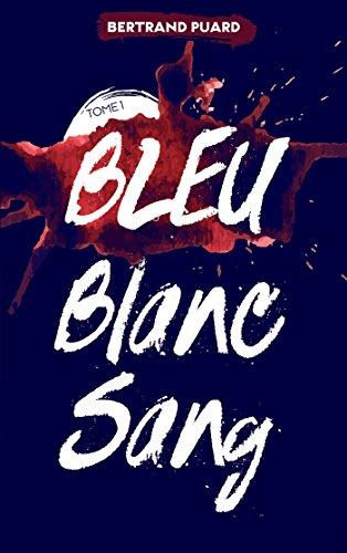 Bleu blanc sang n° 1<br /> Bleu