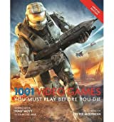 [(1001: Video Games You Must Play Before You Die )] [Author: Tony Mott] [Oct-2013]