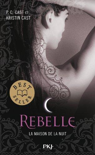 4. La Maison de la Nuit : Rebelle (4)