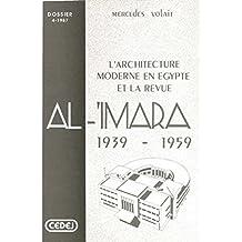 L'architecture moderne en Égypte et la revue Al-'Imara: 1939-1959 (Dossiers du Cedej)