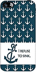 Snoogg I Refuse to Sink Hard Back Case Cover Shield ForApple Iphone 5 / 5s