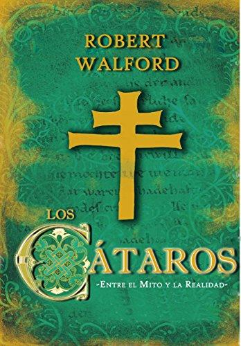 Los Cátaros: Entre el Mito y la Realidad por Robert Walford
