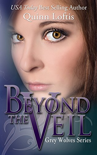 Beyond the Veil, Book 5 The Grey Wolves Series (English Edition)