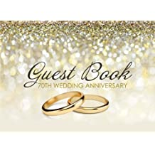 Guest Book 70th Wedding Anniversary: Beautiful Ivory Guest Book for 70th Wedding Anniversary, Platinum Anniversary Gift for Couples
