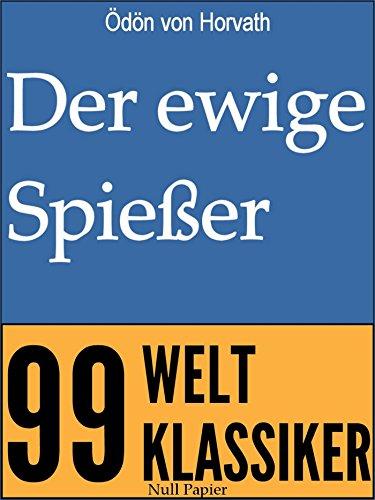 der-ewige-spiesser-erbaulicher-roman-in-drei-teilen-99-welt-klassiker