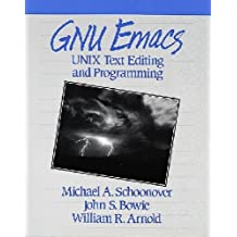 GNU Emacs: UNIX Text Editing and Programming by Michael A. Schoonover (1991-11-24)