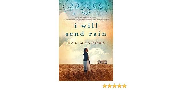 I Will Send Rain: A Novel