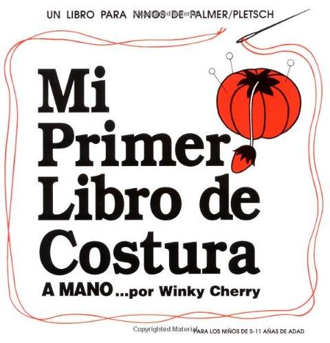 Mi Primer Libro De Costura a Mano (Book and Sewing Kit) por Winky Cherry