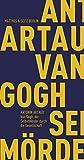 Van Gogh, der Selbstm?rder durch die Gesellschaft (Fr?hliche Wissenschaft)