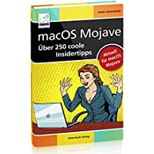 macOS Mojave - Über 250 coole Insidertipps aktuell für macOS Mojave (iMac, Mac mini, MacBook Air, MacBook Pro)