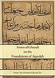 Imam Al Ghazali On The Foundations Of Aqeedah