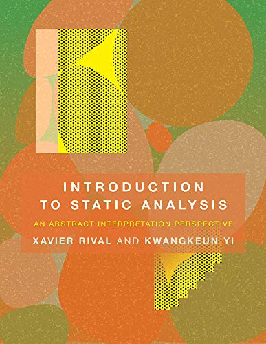 Introduction to Static Analysis - An Abstract Interpretation Perspective (The MIT Press)