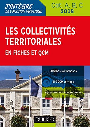 Les collectivités territoriales en fiches et QCM - Cat. A, B, C - 2018 par Odile Meyer