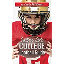 Southern Girls College Football Guide V2: Let's Kick It Off Ladies! (English Edition)