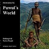 Puwul´s World: Endangered Native People (English Edition)