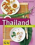 Thailand: Kochen und verwöhnen mit Originalrezepten