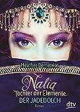 Nalia, Tochter der Elemente - Der Jadedolch: Roman von Heather Demetrios