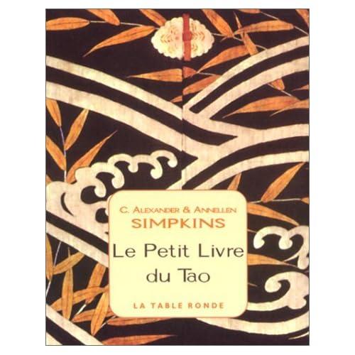 Le petit livre du tao : Un guide pour vivre en harmonie