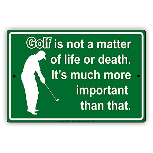 Eugene49Mor Golf is Not A Matter of Life Or Death It's Much More Important Than That Enthusiasts Epic Funny Novelty Caution Alert Hinweisschild Aluminium Note 20,3 x 30,5 cm