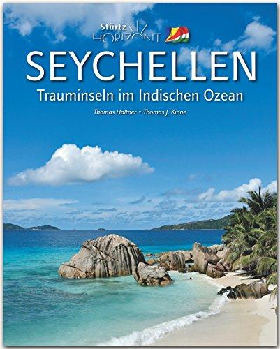 Horizont SEYCHELLEN - Trauminseln im Indischen Ozean - 160 Seiten Bildband mit über 230 Bildern - STÜRTZ Verlag
