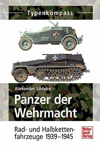 Panzer der Wehrmacht Band 2: Rad- und Halbkettenfahrzeuge 1939-1945 (Typenkompass) (3 Flugzeug-räder)