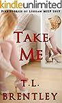Take Me: Five Stories of Lesbian MILF...