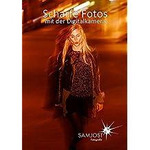 Scharfe Fotos mit der Digitalkamera