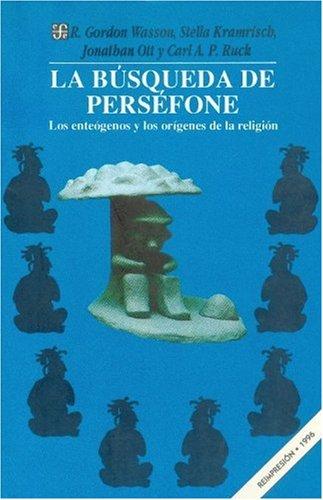 La Busqueda de Persefone: Los Enteogenos y Los Origenes de La Religion (Antropologa)
