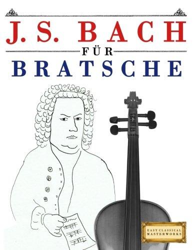 J. S. Bach für Bratsche: 10 Leichte Stücke für Bratsche Anfänger Buch