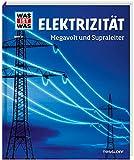WAS IST WAS Band 24 Elektrizität. Megavolt und Supraleiter (WAS IST WAS Sachbuch, Band 24) - Laura Hennemann