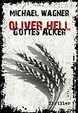 Oliver Hell - Gottes Acker (Bonn - Krimi: Oliver Hells vierter Fall)