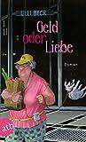 'Geld oder Liebe: Roman' von Lilli Beck