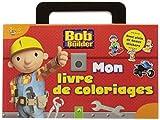 Bob le bricoleur : Mon livre de coloriage