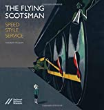 The Flying Scotsman: Speed, Style and Service